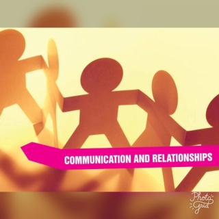 COMMUNICATION AND RELATIONSHIPS: What constitutes a healthy relationship?