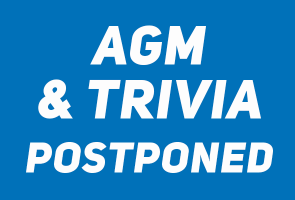 AGM & Trivia Night Postponed